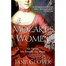 Mozart's Women: His Family, His Friends, His Music by Jane Glover (2006-12-26)