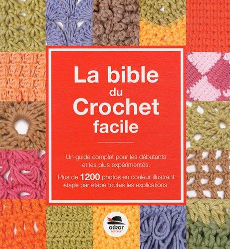 La bible du crochet facile - Nouvelle éditi par Margie Bauer
