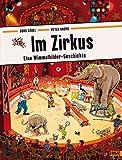 Im Zirkus: Eine Wimmelbilder-Geschichte. Vierfarbiges Pappbilderbuch
