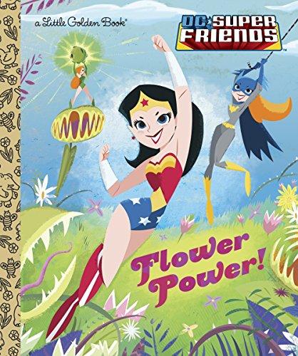 Flower Power! (Little Golden Books: Dc Super Friends) por Courtney Carbone