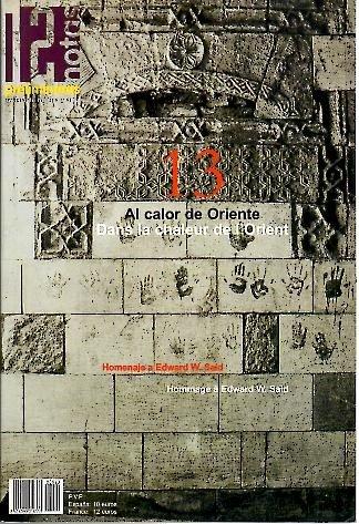 12 NOTAS PRELIMINARES. 13. VERANO-OTOÑO. ETE-AUTOMNE. AL CALOR DE ORIENTE DE EDWARD W. SAID. DANS LA CHALEUR DE L'ORIENT HOMMAGE A EDWARD W. SAID.