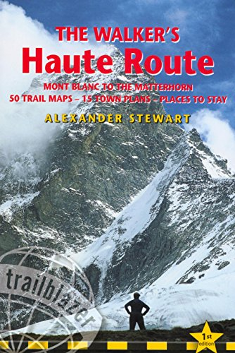 the-walkers-haute-route-mont-blanc-to-the-matterhorn-trailblazer-guides-trailblazer-guides-paperback