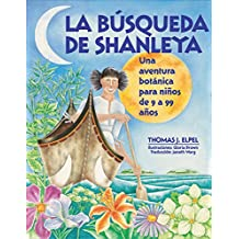 La Búsqueda de Shanleya: Una aventura botánica para niños de 9 a 99 años