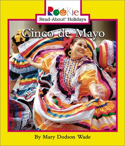 Cinco De Mayo (Rookie Read-About Holidays) por Mary Dodson Wade