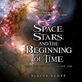 #7: Space, Stars, and the Beginning of Time: What the Hubble Telescope Saw