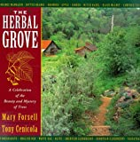 The Herbal Grove: A Celebration of the Beauty and Mystery of Trees