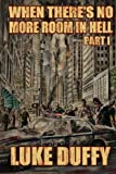 download ebook when there's no more room in hell: a zombie novel: volume 1 by luke duffy (2012-02-11) pdf epub