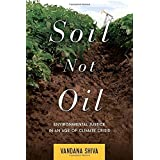 Soil Not Oil: Environmental Justice in an Age of Climate Crisis by Vandana Shiva (2015-10-06)