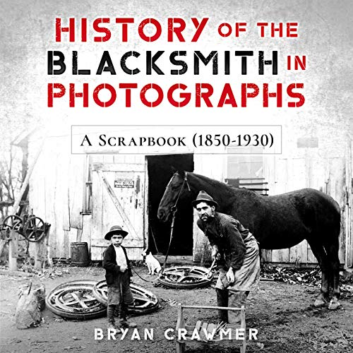 History of the Blacksmith in Photographs: A Scrapbook (1850-1930) (English Edition)