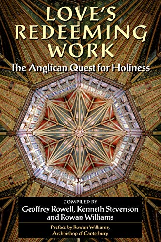 Love's Redeeming Work: The Anglican Quest for Holiness (English Edition) (Gebet Quest)