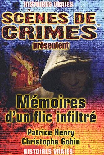 Mémoires d'un flic infiltré par Patrice Henry, Christophe Gobin