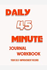 45 Minute DailyJournal Notebook: Your Self-Improvement Record Paperback