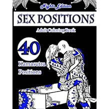 Sex Position Coloring Book (Nights Edition): 40 Kamasutra Sex Positions Designs (Sex Positions Coloring Book on Black Paper)
