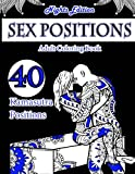 Sex Position Coloring Book (Nights Edition): 40 Kamasutra Sex Positions Designs: Volume 1 (Sex Positions Coloring Book on Black Paper)