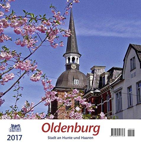 Oldenburg 2017 Postkartenkalender: Stadt an Hunte und Haaren