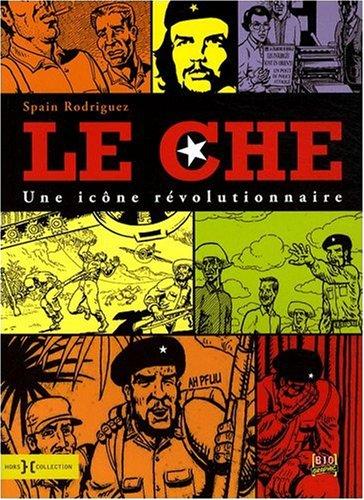 Le Che : Une icône révolutionnaire
