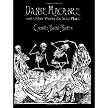 Camille Saint-Saens Danse Macabre And Other Works For Solo Piano Pf (Dover Music for Piano)