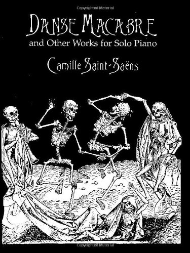Danse Macabre And Other Works -For Solo Piano-: Noten, Sammelband für Klavier (Dover Music for Piano)