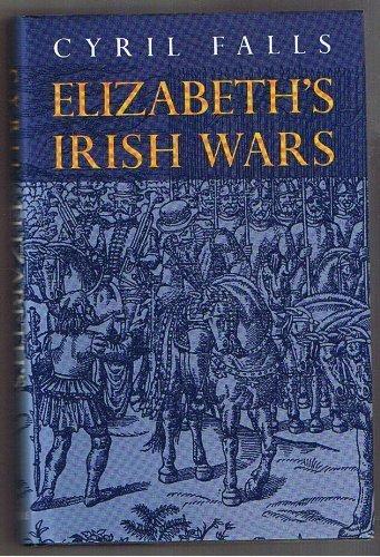 Elizabeth's Irish Wars (History and Politics)