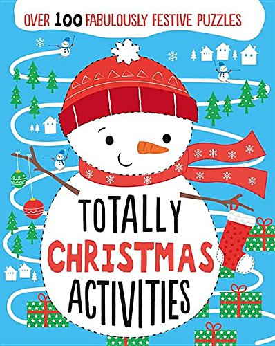 Totally Christmas Activities: Over 100 Fabulously Festive Puzzles -