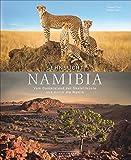 Bildband Namibia: Sehnsucht Namibia. Wüste, Weite, wilde Tiere. Vom Etosha Nationalpark zur Wüste Namib, nach Windhoek, Lüderitz und Caprivi. Ein Reiseführer für Natur- und Kulturfreunde.