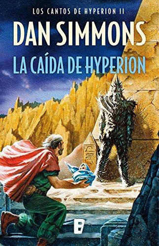 La caída de Hyperion (Los cantos de Hyperion Vol. II): Los cantos de Hyperion (Vo. II) por Dan Simmons