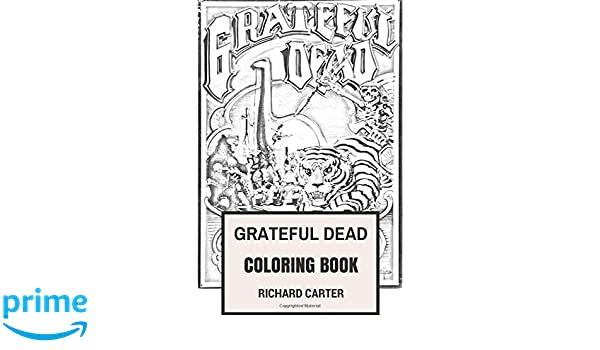 grateful dead coloring book californian rock band american legends jerry garcia and bob weir inspired adult coloring book amazoncouk richard carter - Grateful Dead Coloring Book