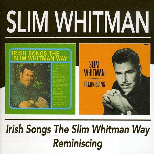 Irish Songs the Slim Whitman Way/Reminiscing