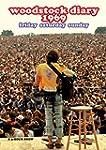 Woodstock Diary 1969 : Friday Saturda...