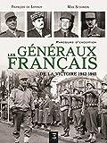 Les généraux français de la victoire 1942-1945