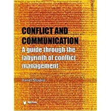 Conflict and Communication: A Guide Through the Labyrinth of Conflict Management by Daniel Shapiro (2004-10-30)