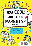 How Cool Are Your Parents? (Or Not)