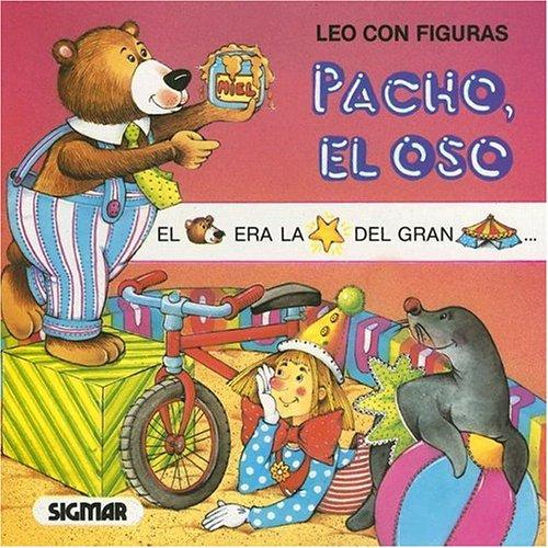 Pacho, El Oso (Coleccion Leo Con Figuras) por Eva Rey