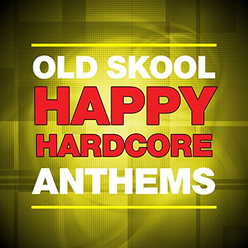 Old Skool Happy Hardcore Anthems