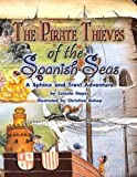 Telecharger Livres THE PIRATE THIEVES OF THE SPANISH SEAS A SPHINX AND TREVI ADVENTURE The Pirate Thieves of the Spanish Seas A Sphinx and Trevi Adventure By Hayes Celeste Author Jun 2011 Paperback (PDF,EPUB,MOBI) gratuits en Francaise