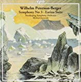Wilhelm Peterson-Berger: Symphony 3; Earina Suite [Import anglais]