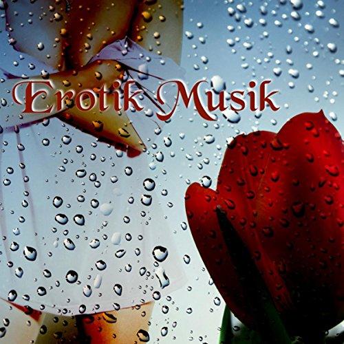 Erotik Musik – Romantisch Hintegrundmusik, Ihre Hochzeitsmusik, Sexy Musik, Romantisches Abendessen, Sexy Music, Musik für Liebhaber, Klaviermusik