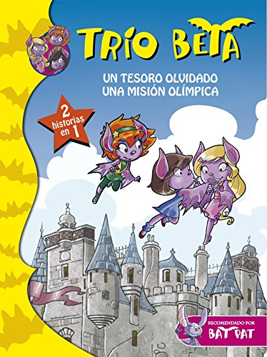 Un tesoro olvidado | Una misión olímpica (Trío Beta 7 Y 8): (2 historias en 1) (Bat Pat) por Roberto Pavanello