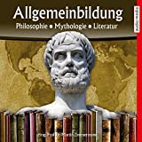 Philosophie, Mythologie, Literatur (Reihe Allgemeinbildung)