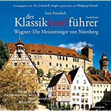 Der Klassik(ver) führer: Die Meistersinger von Nürnberg