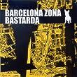 Barcelona Zona Bastarda