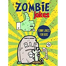 Zombie Jokes: Funny Riddles and Jokes for Kids (Halloween Series Book 1) (English Edition)