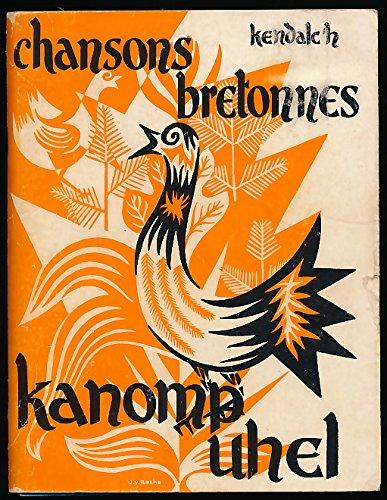 Chansons bretonnes, Kanomp uhel - Préface de Pierre-Jakez Hélias - 25 chansons en langue bretonne, 14 chansons en langue française - Avec partition