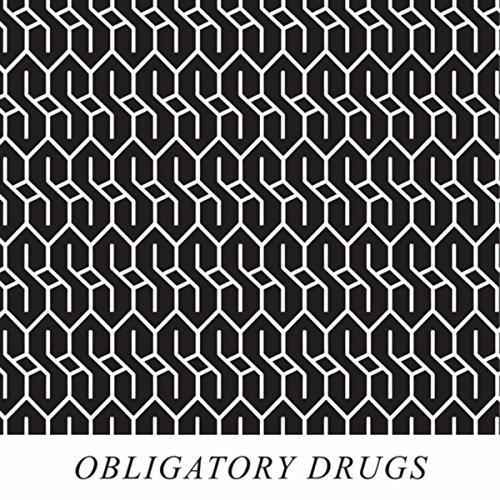 Obligatory Drugs [Explicit]