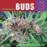 The Big Book of Buds: More Marijuana Varieties from the World's Great Seed Breeders: 3