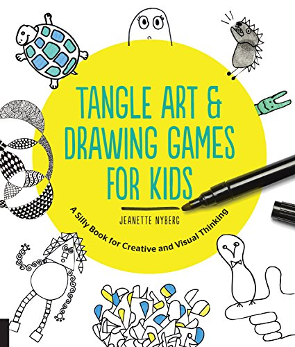 Tangle Art and Drawing Games for Kids: A Silly Book for Creative and Visual Thinking por Jeanette Nyberg