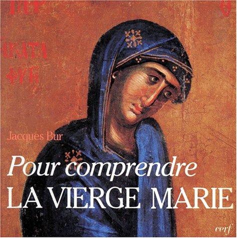 Pour comprendre la Vierge Marie dans le mystère du Christ et de l'Église