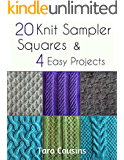 20 Knit Sampler Squares & 4 Easy Projects (Tiger Road Crafts Book 7)