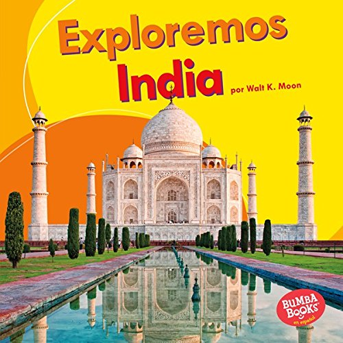 Descargar Libro Exploremos India (Let's Explore India) (Bumba Books ™ en español — Exploremos países (Let's Explore Countries)) de Walt K. Moon