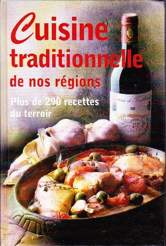 Cuisine traditionnelle de nos régions - Plus de 290 recettes du terroir par Gislaine Deleau